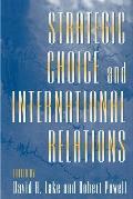 Strategic Choice & International Relations