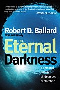 The Eternal Darkness: A Personal History of Deep-Sea Exploration Cover
