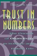 Trust in Numbers : the Pursuit of Objectivity in Science and Public Life (95 Edition)