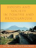 Houses and Society in Pompeii and Herculaneum (94 Edition)
