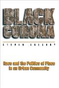 Black Corona : Race and the Politics of Place in an Urban Community (98 Edition)
