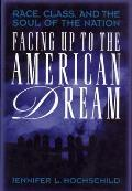 Facing Up to the American Dream Race Class & the Soul of the Nation