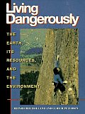 Living Dangerously: The Earth, Its Resources, and the Environment