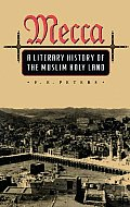 Mecca A Literary History Of The Muslim Holy Land