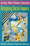 Designing Social Inquiry Scientific Inference in Qualitative Research