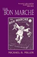 The Bon March: Bourgeois Culture and the Department Store, 1869-1920