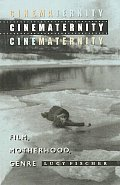 Cinematernity: Film, Motherhood, Genre
