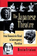 The Japanese Theatre: From Shamanistic Ritual to Contemporary Pluralism