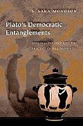 Plato's Democratic Entanglements: Athenian Politics and the Practice of Philosophy