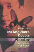 Magicians Doubts Nabokov & the Risks of Fiction