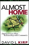 Almost Home: America's Love-Hate Relationship with Community Cover