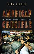 American Crucible Race & Nation In The