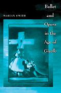 Ballet & Opera In The Age Of Giselle