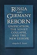 Russia and Germany Reborn: Unification, the Soviet Collapse, and the New Europe Cover