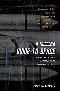 Tribbles Guide to Space How to Get to Space & What to Do When Youre There