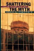 Shattering The Myth Islam Beyond Violenc
