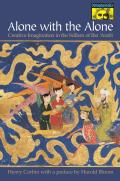 Alone with the Alone: Creative Imagination in the Sufism of Ibn 'Arabi (Princeton/Bollingen Paperbacks)