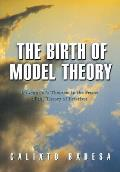 Birth of Model Theory Lowenheims Theorem in the Frame of the Theory of Relatives