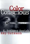 Color Conscious : the Political Morality of Race (96 Edition)