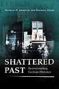 Shattered Past: Reconstructing German Histories