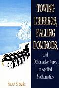 Towing Icebergs Falling Dominoes & Other Adventures in Applied Mathematics
