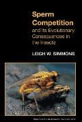 Sperm Competition and Its Evolutionary Consequences in the Insects (Monographs in Behavior and Ecology)