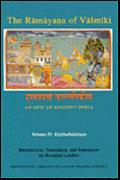 The Ramaya?a of Valmiki: An Epic of Ancient India, Volume IV