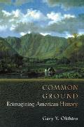 Common Ground : Reimagining American History (01 Edition)