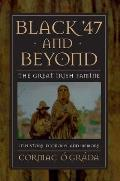 Black '47 and Beyond : the Great Irish Famine in History, Economy, and Memory (99 Edition)