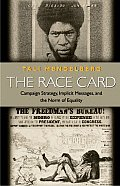 Race Card : Campaign Strategy, Implicit Messages, and the Norm of Equality (01 Edition)