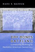 Dry Bones Rattling: Community Building to Revitalize American Democracy (Princeton Studies in American Politics: Historical, International, and Comparative Perspectives (Pap)