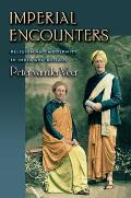 Imperial Encounters Religion & Modernity in India & Britain