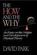 How & the Why: An Essay on the Origins & Development of Physical Theory