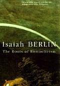 Roots Of Romanticism The A W Mellon Lect