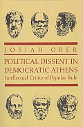 Political Dissent in Democratic Athens: Intellectual Critics of Popular Rule