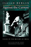 Against the Current Essays in the History of Ideas