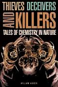 Thieves Deceivers & Killers Tales of Chemistry in Nature