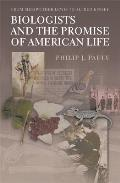 Biologists and the Promise of American Life: From Meriwether Lewis to Alfred Kinsey