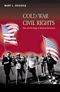 Cold War Civil Rights: Race and the Image of American Democracy (Politics and Society in Twentieth-Century American) Cover
