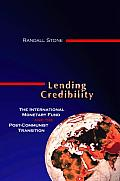 Lending Credibility: The International Monetary Fund and the Post-Communist Transition