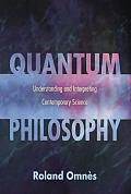 Quantum Philosophy: Understanding and Interpreting Contemporary Science