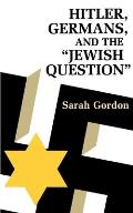 Hitler, Germans, and the Jewish Question