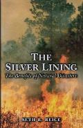 Silver Lining : the Benefits of Natural Disasters (01 Edition)