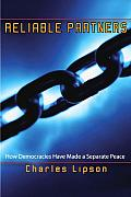 Reliable Partners How Democracies Have M