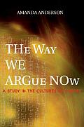 Way We Argue Now A Study In The Cultures Of Theory