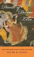 Dance of Divine Love: The Rasa Lila of Krishna from the Bhagavata Purana, India's Classic Sacred Love Story