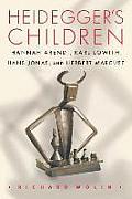 Heideggers Children Hannah Arendt Karl Lowith Hans Jonas