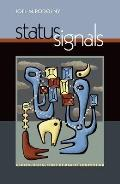 Status Signals A Sociological Study of Market Competition