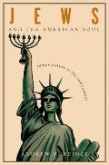 Jews & the American Soul Human Nature in the Twentieth Century