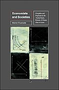 Economists and Societies: Discipline and Profession in the United States, Britain, and France, 1890s to 1990s (Princeton Studies in Cultural Sociology)